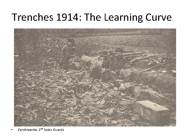 Trenches 1914: The Learning Curve • Zandvoorde: 2 nd Scots Guards