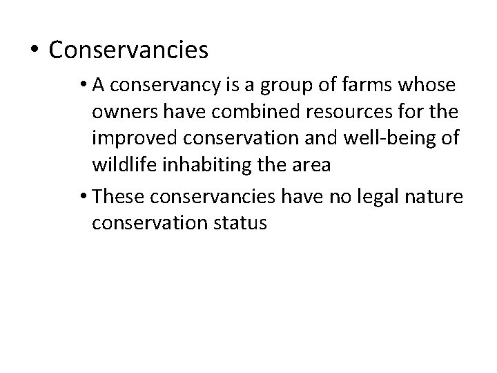 • Conservancies • A conservancy is a group of farms whose owners have