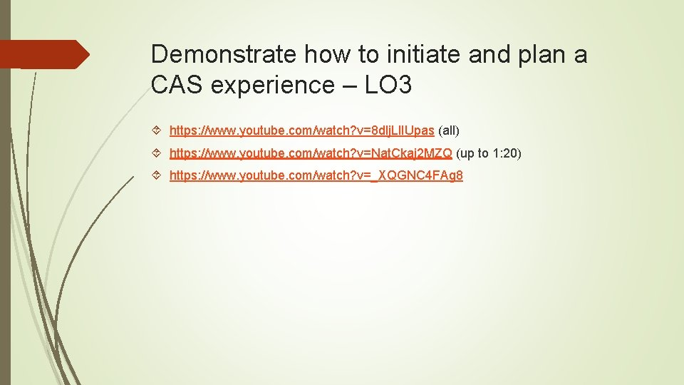 Demonstrate how to initiate and plan a CAS experience – LO 3 https: //www.