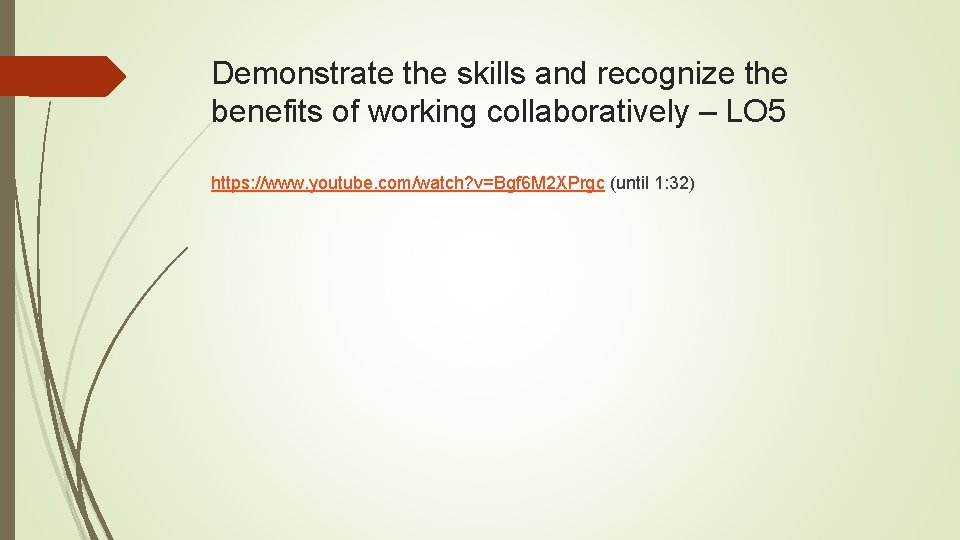 Demonstrate the skills and recognize the benefits of working collaboratively – LO 5 https: