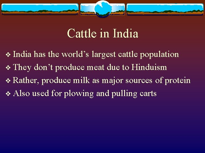 Cattle in India v India has the world's largest cattle population v They don't