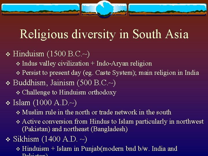 Religious diversity in South Asia v Hinduism (1500 B. C. ~) Indus valley civilization