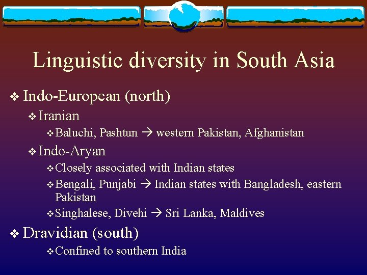Linguistic diversity in South Asia v Indo-European (north) v Iranian v Baluchi, Pashtun western