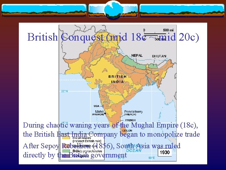 British Conquest (mid 18 c ~ mid 20 c) During chaotic waning years of