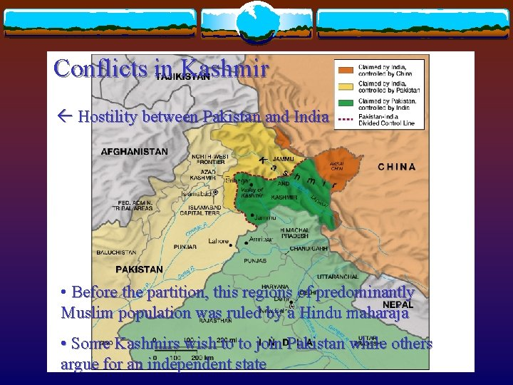 Conflicts in Kashmir Hostility between Pakistan and India • Before the partition, this regions