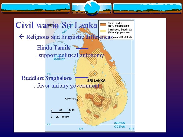 Civil war in Sri Lanka Religious and linguistic differences Hindu Tamils : support political