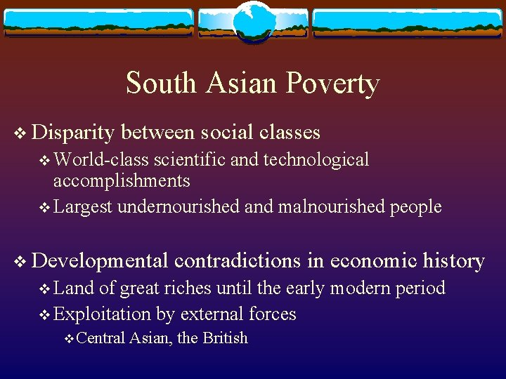 South Asian Poverty v Disparity between social classes v World-class scientific and technological accomplishments