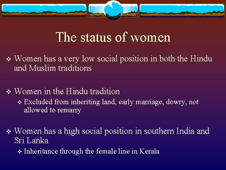 The status of women v Women has a very low social position in both