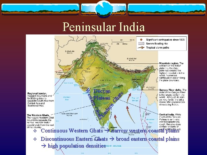 Peninsular India Gh ats Ea ste rn s hat n. G ster We Deccan