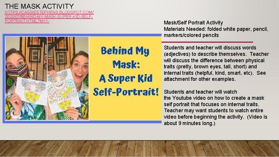 THE MASK ACTIVITY HTTPS: //CASSIESTEPHENS. BLOGSPOT. COM/ 2020/07/BEHIND-MY-MASK-SUPER-KID-SELFPORTRAIT. HTML? M=1 - Mask/Self Portrait Activity
