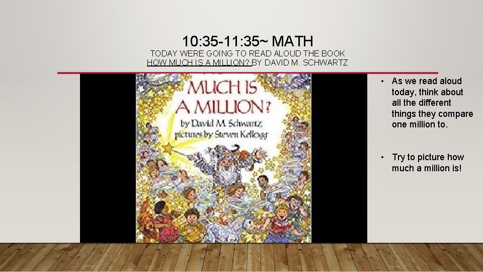 10: 35 -11: 35~ MATH TODAY WERE GOING TO READ ALOUD THE BOOK HOW