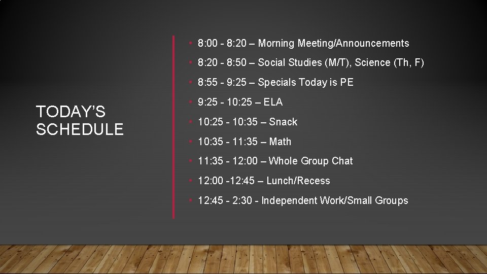 • 8: 00 - 8: 20 – Morning Meeting/Announcements • 8: 20 -