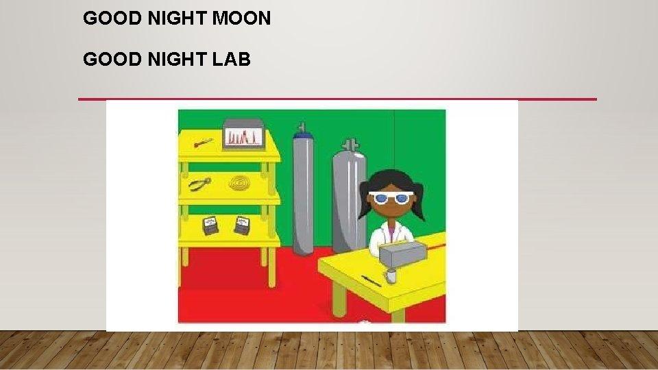 GOOD NIGHT MOON GOOD NIGHT LAB