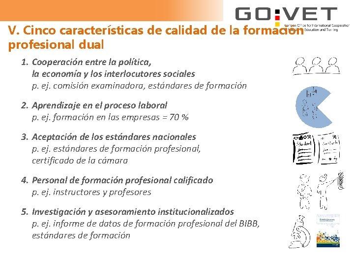 V. Cinco características de calidad de la formación profesional dual 1. Cooperación entre la