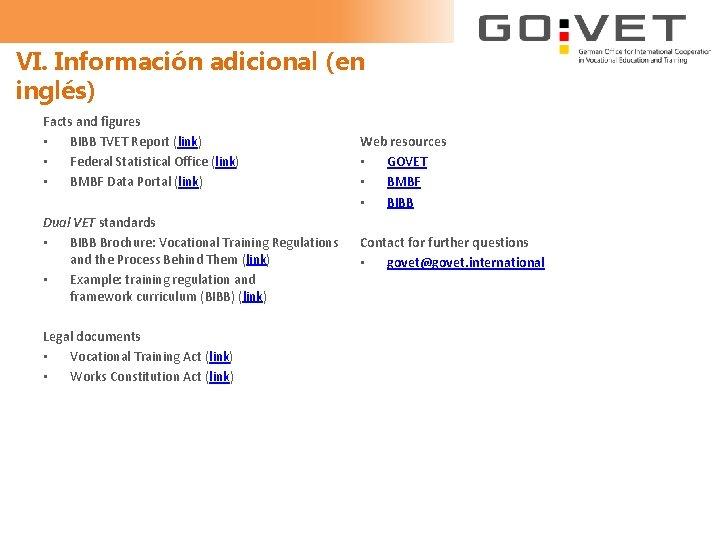 VI. Información adicional (en inglés) Facts and figures • BIBB TVET Report (link) •
