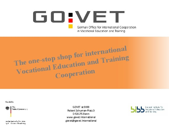 The one-stop shop for international Vocational Education and Training Cooperation l a n o