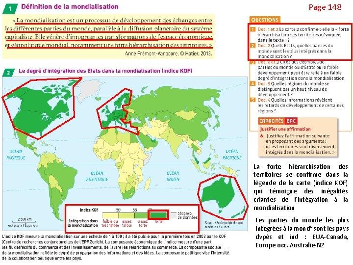 Page 148 Mondialisation: désignedes La forte hiérarchisation l'échange généralisé entre les la territoires se