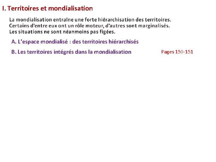 I. Territoires et mondialisation A. L'espace mondialisé : des territoires hiérarchisés B. Les territoires