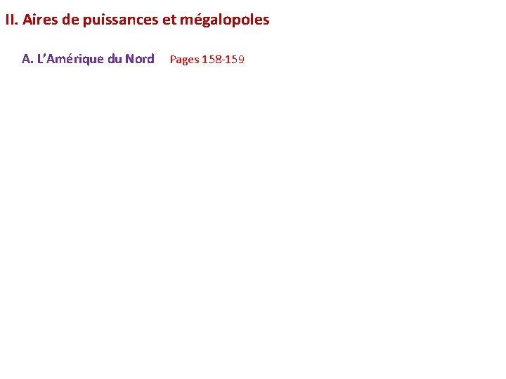 II. Aires de puissances et mégalopoles A. L'Amérique du Nord Pages 158 -159