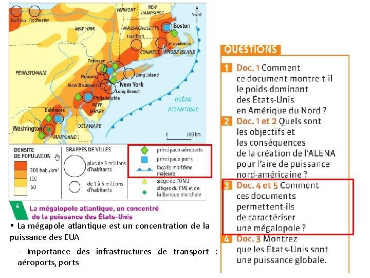 § La mégapole atlantique est un concentration de la puissance des EUA - Importance