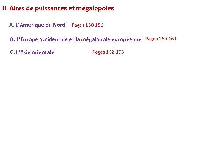 II. Aires de puissances et mégalopoles A. L'Amérique du Nord Pages 158 -159 B.