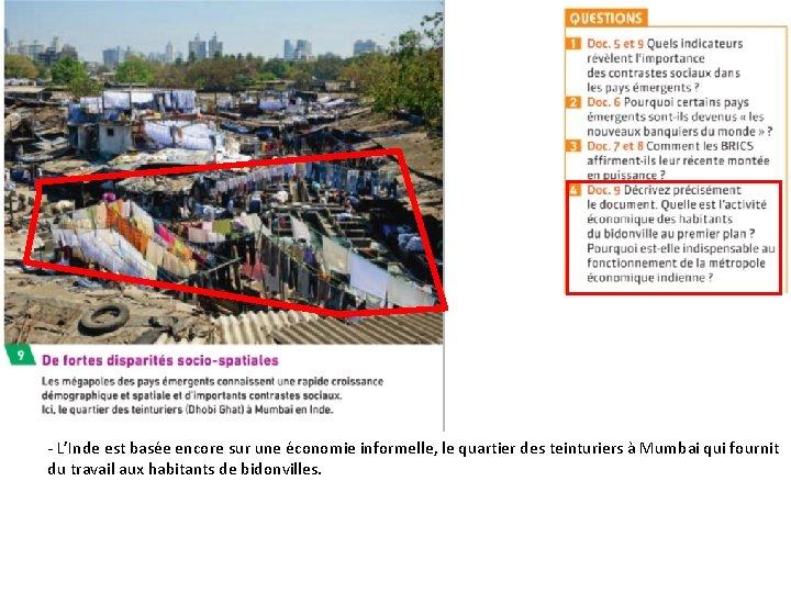 - L'Inde est basée encore sur une économie informelle, le quartier des teinturiers à