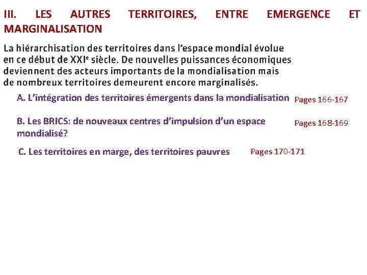 III. LES AUTRES MARGINALISATION TERRITOIRES, ENTRE EMERGENCE A. L'intégration des territoires émergents dans la