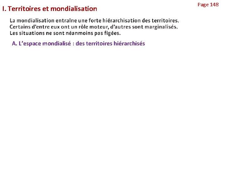 I. Territoires et mondialisation A. L'espace mondialisé : des territoires hiérarchisés Page 148