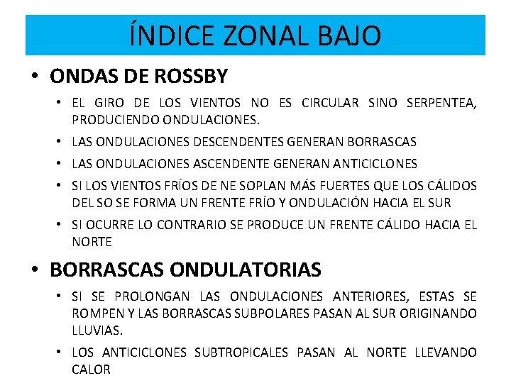 ÍNDICE ZONAL BAJO • ONDAS DE ROSSBY • EL GIRO DE LOS VIENTOS NO