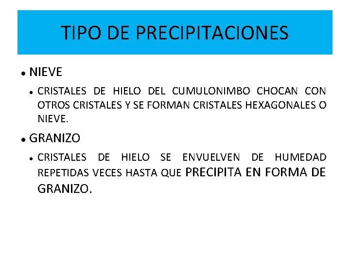 TIPO DE PRECIPITACIONES NIEVE CRISTALES DE HIELO DEL CUMULONIMBO CHOCAN CON OTROS CRISTALES Y