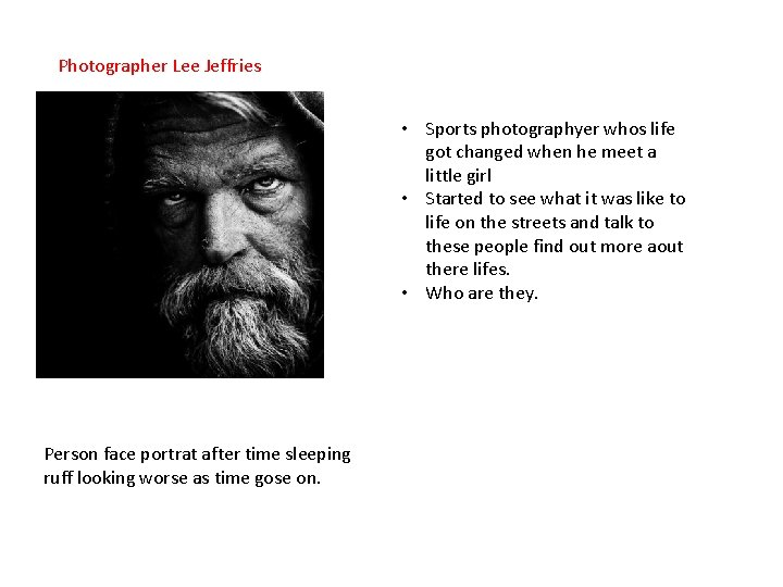 Photographer Lee Jeffries • Sports photographyer whos life got changed when he meet a