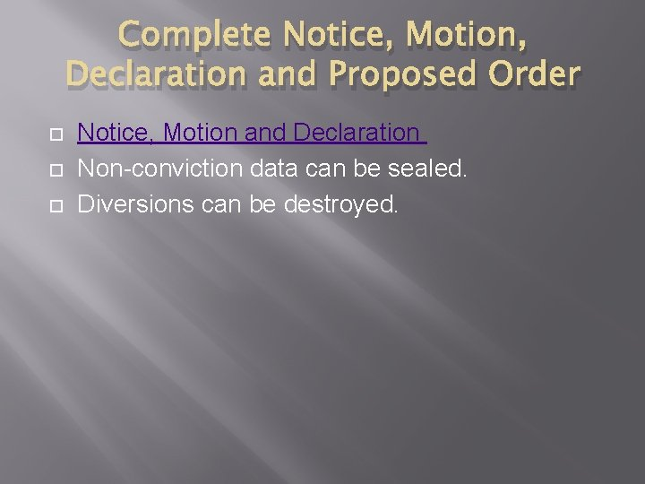 Complete Notice, Motion, Declaration and Proposed Order Notice, Motion and Declaration Non-conviction data can