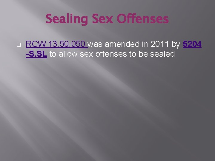 Sealing Sex Offenses RCW 13. 50. 050 was amended in 2011 by 5204 -S.