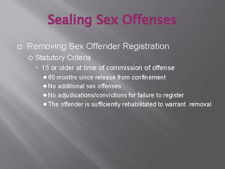 Sealing Sex Offenses Removing Sex Offender Registration Statutory Criteria 15 or older at time