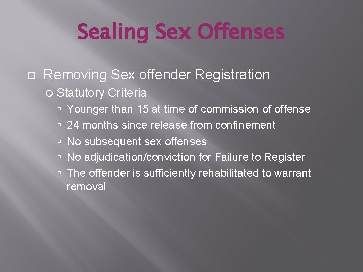 Sealing Sex Offenses Removing Sex offender Registration Statutory Criteria Younger than 15 at time
