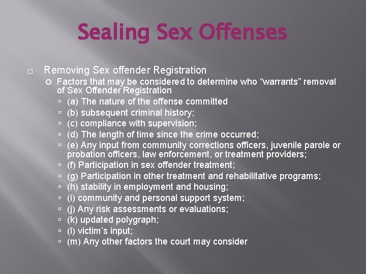 Sealing Sex Offenses Removing Sex offender Registration Factors that may be considered to determine