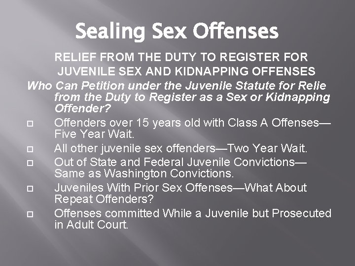 Sealing Sex Offenses RELIEF FROM THE DUTY TO REGISTER FOR JUVENILE SEX AND KIDNAPPING