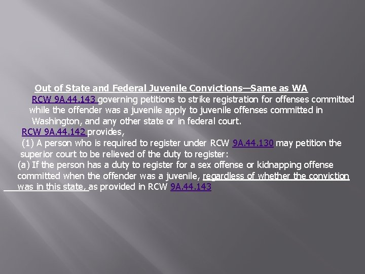 Out of State and Federal Juvenile Convictions—Same as WA RCW 9 A. 44.