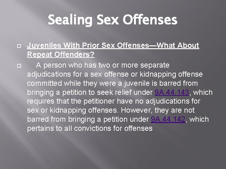 Sealing Sex Offenses Juveniles With Prior Sex Offenses—What About Repeat Offenders? A person who