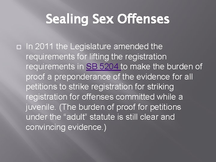 Sealing Sex Offenses In 2011 the Legislature amended the requirements for lifting the registration