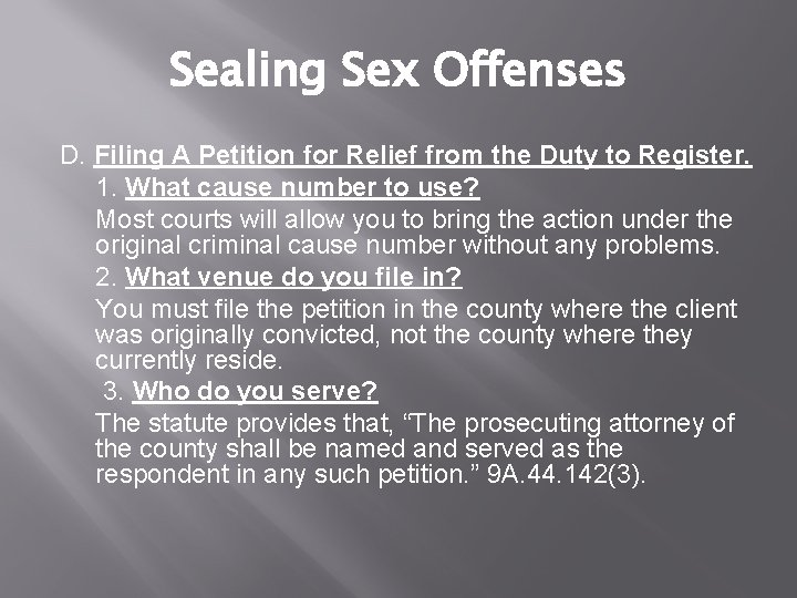 Sealing Sex Offenses D. Filing A Petition for Relief from the Duty to Register.