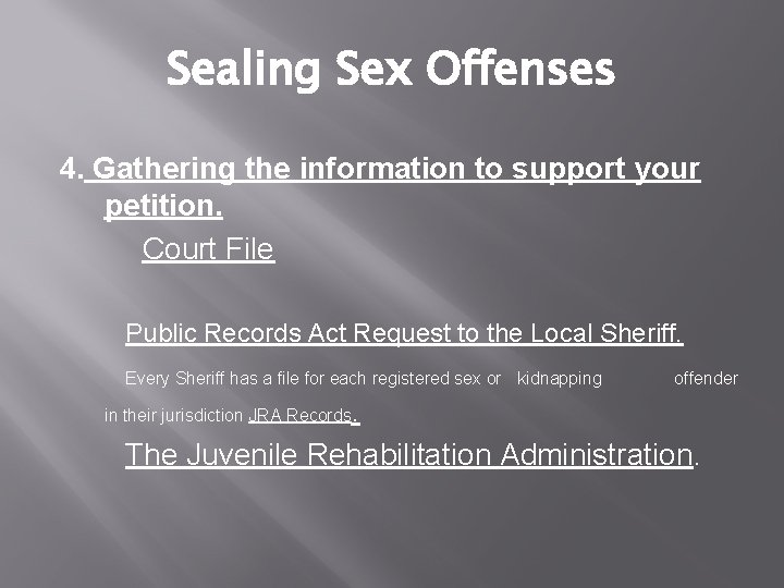 Sealing Sex Offenses 4. Gathering the information to support your petition. Court File Public