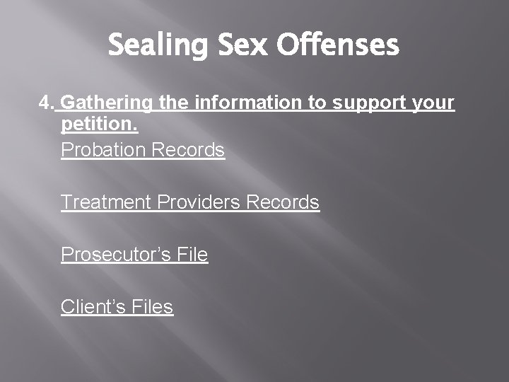 Sealing Sex Offenses 4. Gathering the information to support your petition. Probation Records Treatment