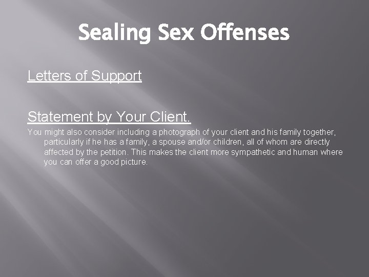 Sealing Sex Offenses Letters of Support Statement by Your Client. You might also consider