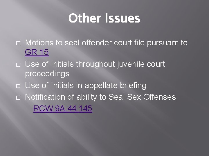 Other Issues Motions to seal offender court file pursuant to GR 15 Use of
