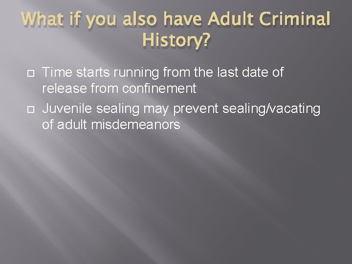 What if you also have Adult Criminal History? Time starts running from the last