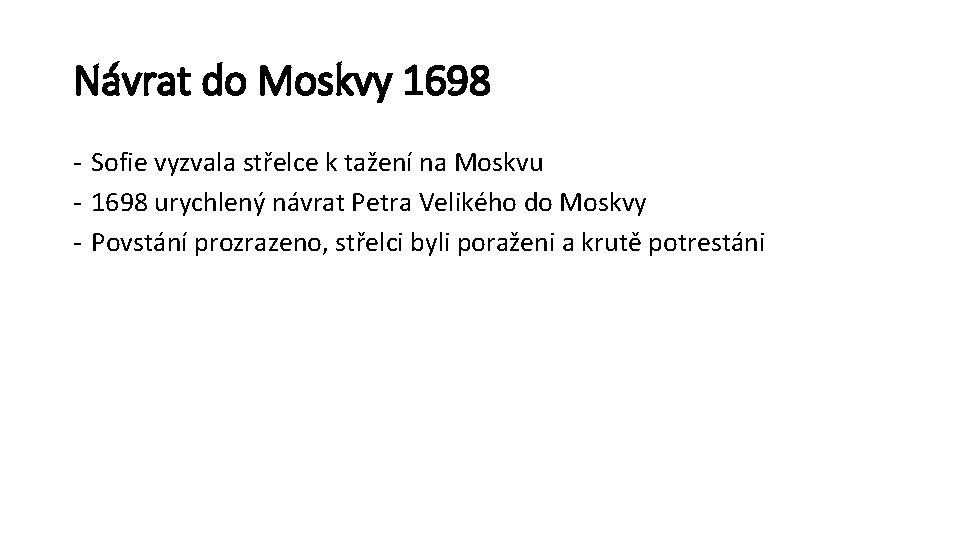 Návrat do Moskvy 1698 - Sofie vyzvala střelce k tažení na Moskvu - 1698