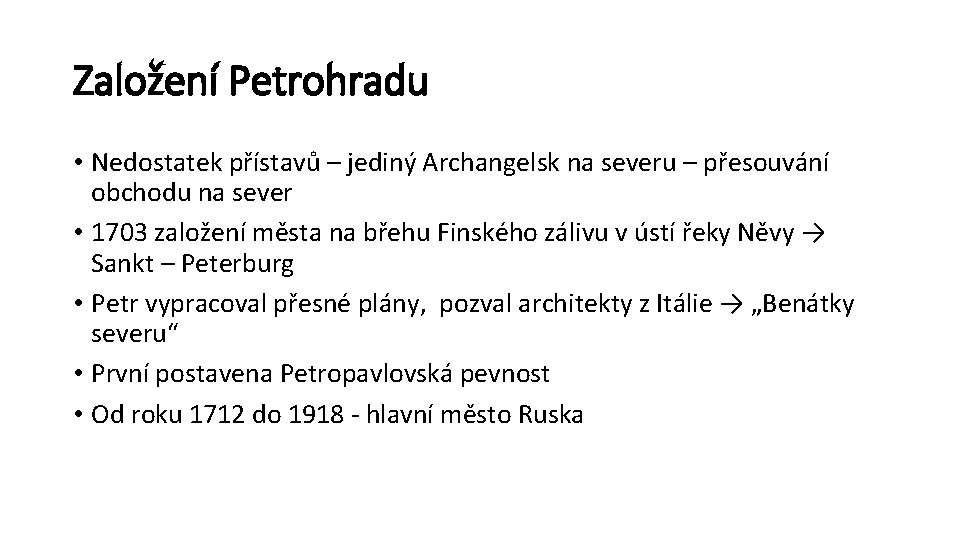 Založení Petrohradu • Nedostatek přístavů – jediný Archangelsk na severu – přesouvání obchodu na