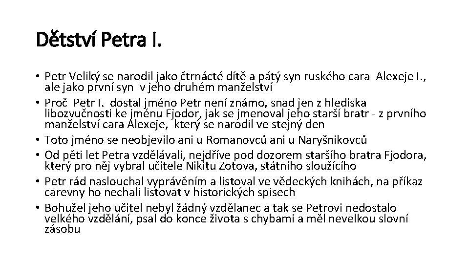 Dětství Petra I. • Petr Veliký se narodil jako čtrnácté dítě a pátý syn