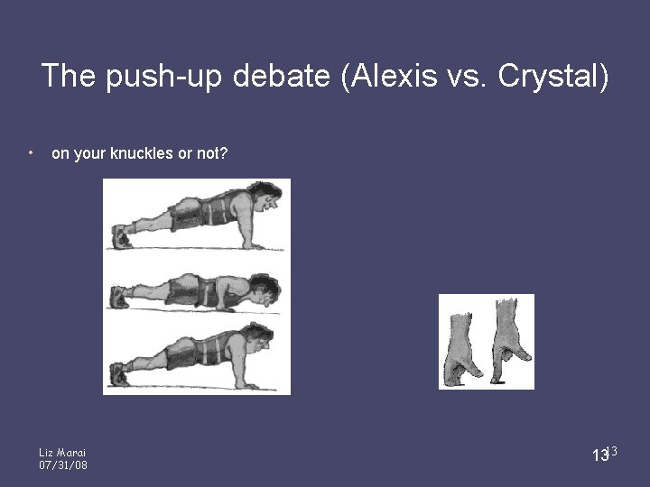 The push-up debate (Alexis vs. Crystal) • on your knuckles or not? Liz Marai